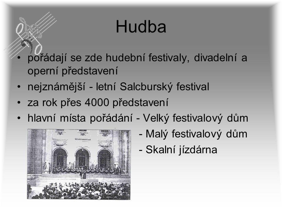 Hudba pořádají se zde hudební festivaly, divadelní a operní představení. nejznámější - letní Salcburský festival.