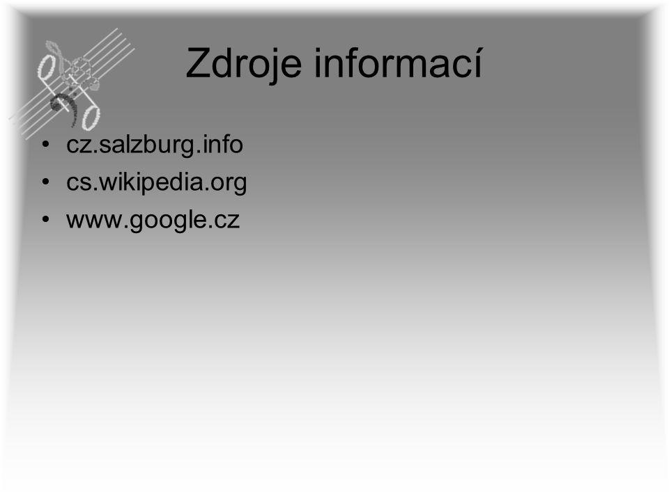 Zdroje informací cz.salzburg.info cs.wikipedia.org www.google.cz
