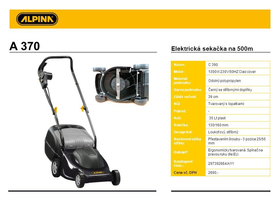 A 370 Elektrická sekačka na 500m Nazev: C 390 Motor: