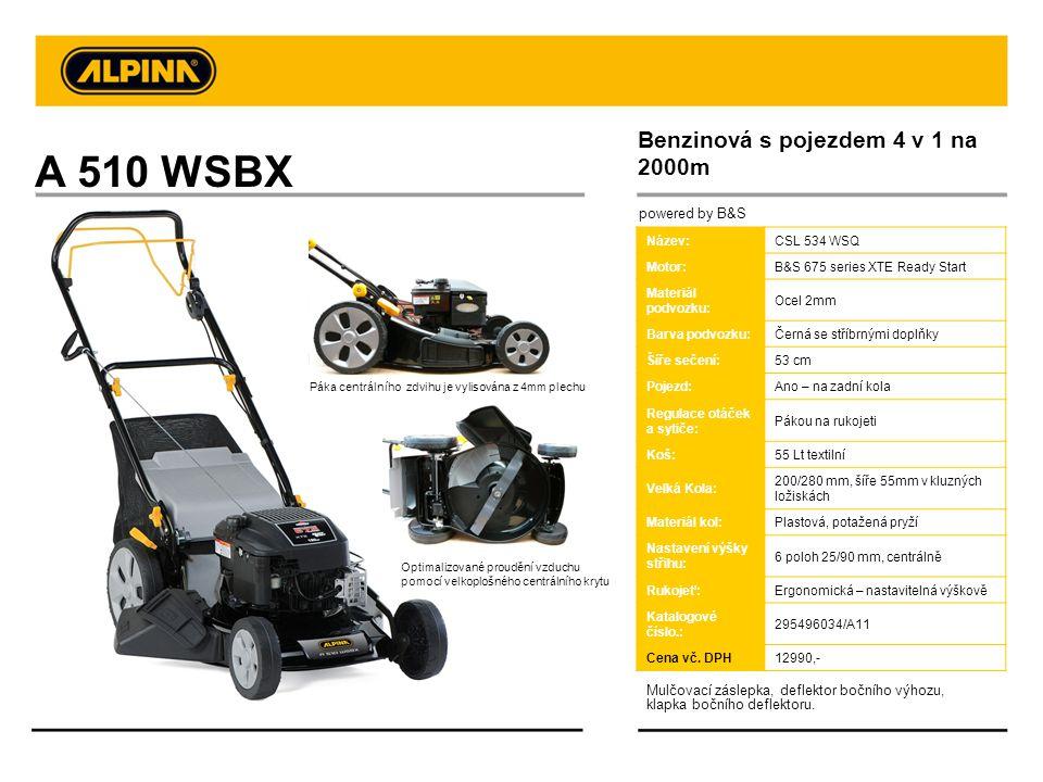 A 510 WSBX Benzinová s pojezdem 4 v 1 na 2000m powered by B&S