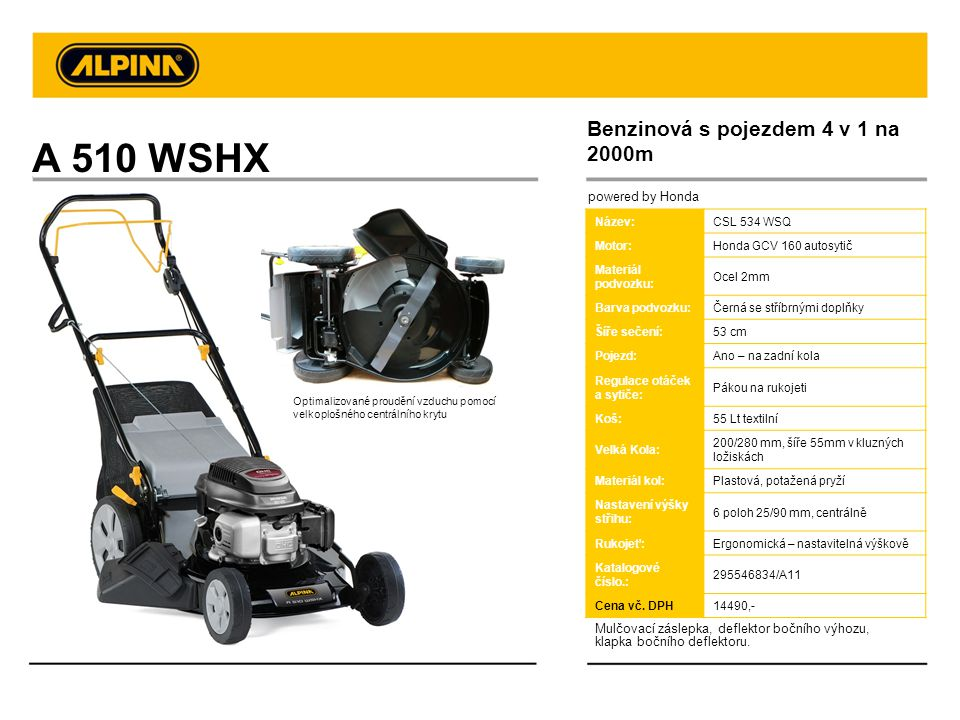 A 510 WSHX Benzinová s pojezdem 4 v 1 na 2000m powered by Honda