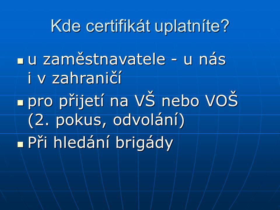Kde certifikát uplatníte