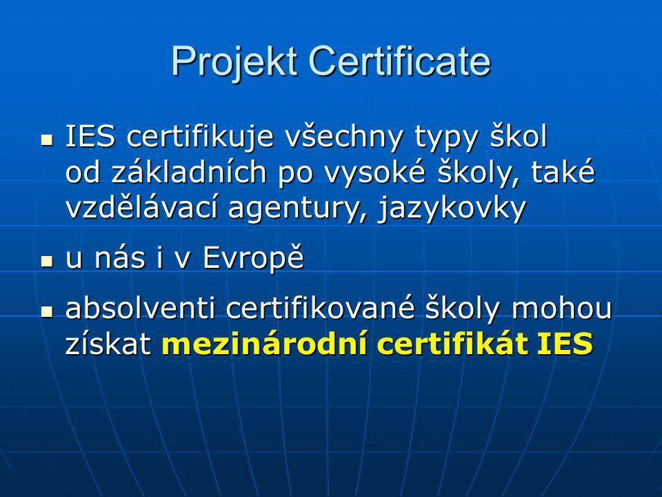 Projekt Certificate IES certifikuje všechny typy škol od základních po vysoké školy, také vzdělávací agentury, jazykovky.