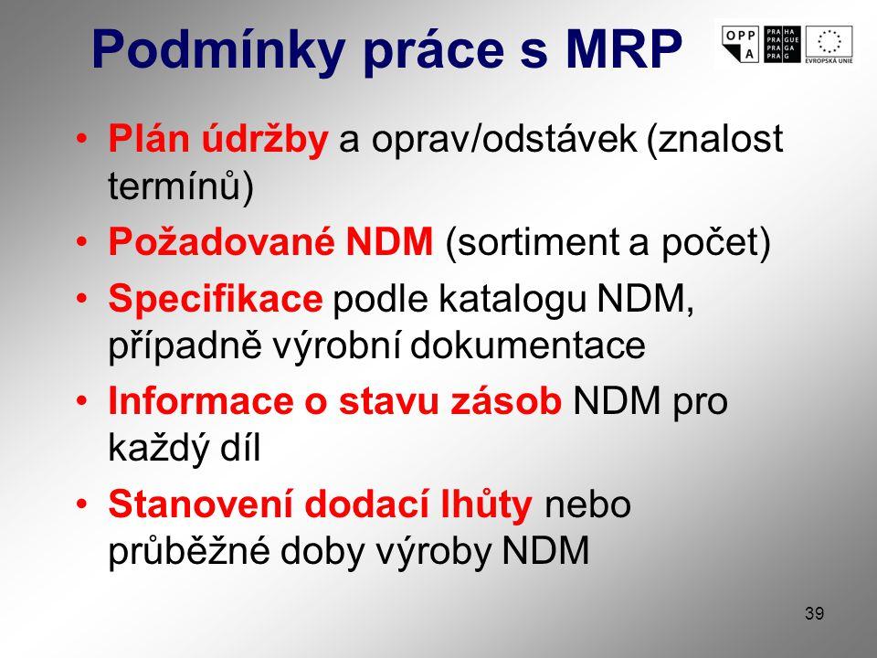 Podmínky práce s MRP Plán údržby a oprav/odstávek (znalost termínů)