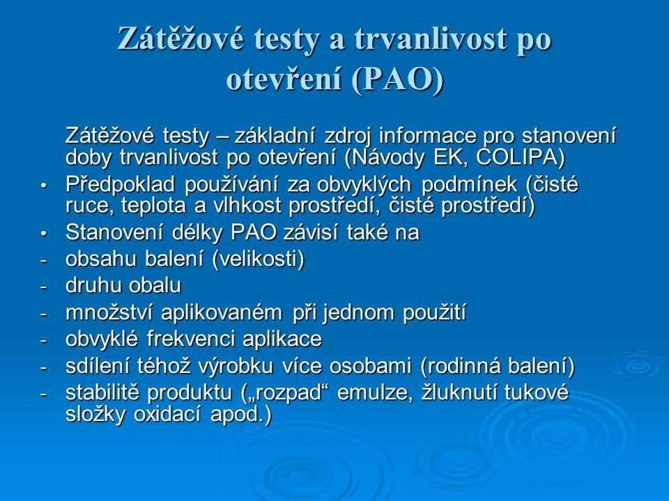 Zátěžové testy a trvanlivost po otevření (PAO)