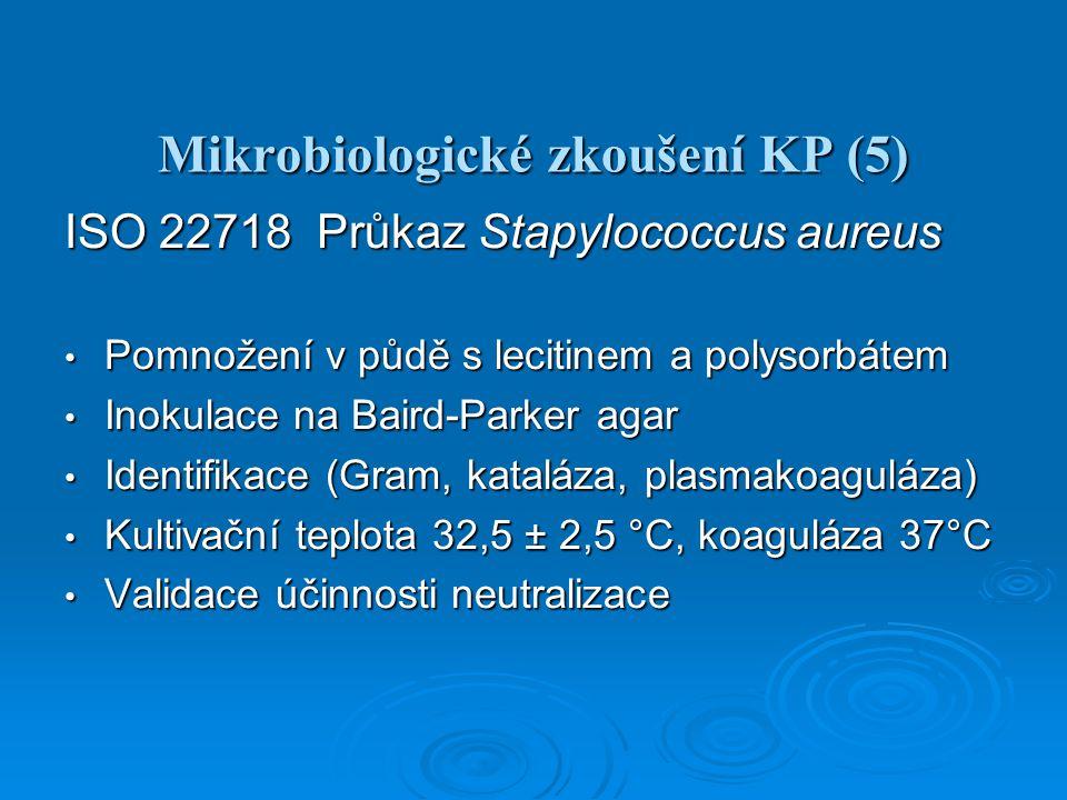 Mikrobiologické zkoušení KP (5)