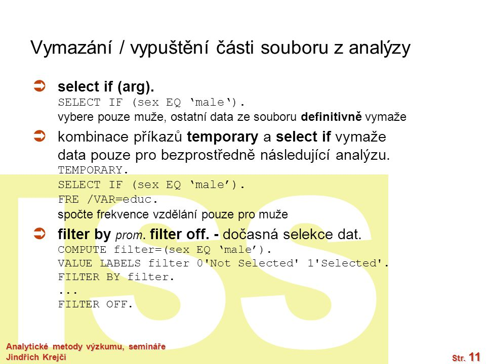 Vymazání / vypuštění části souboru z analýzy