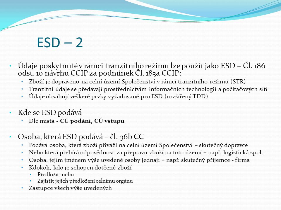 ESD – 2 Údaje poskytnuté v rámci tranzitního režimu lze použít jako ESD – Čl. 186 odst. 10 návrhu CCIP za podmínek Čl. 183a CCIP: