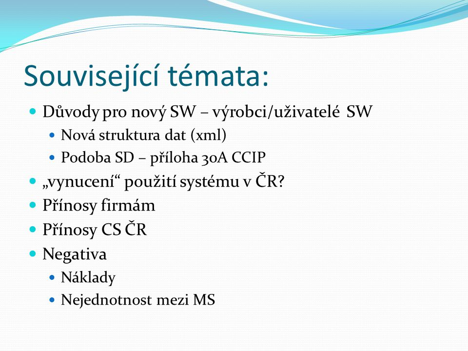 Související témata: Důvody pro nový SW – výrobci/uživatelé SW