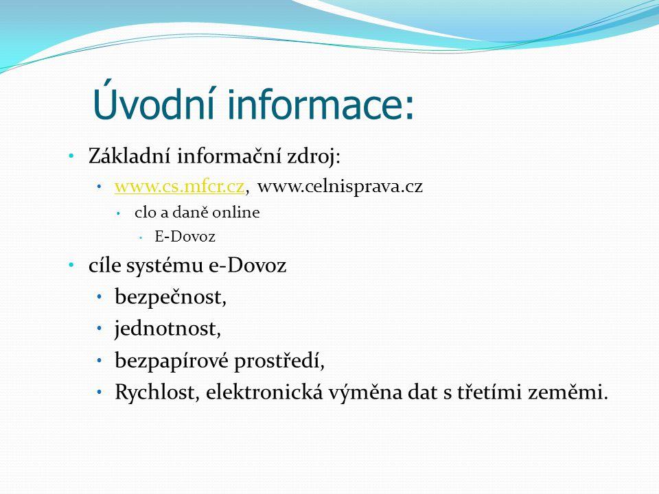 Úvodní informace: Základní informační zdroj: cíle systému e-Dovoz