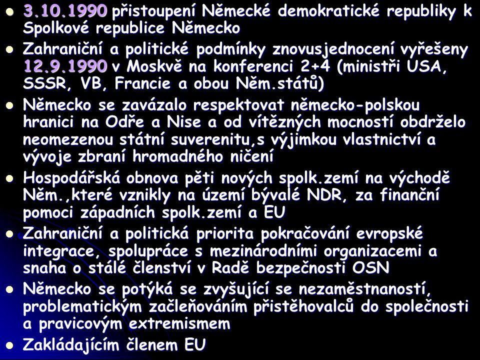 3.10.1990 přistoupení Německé demokratické republiky k Spolkové republice Německo