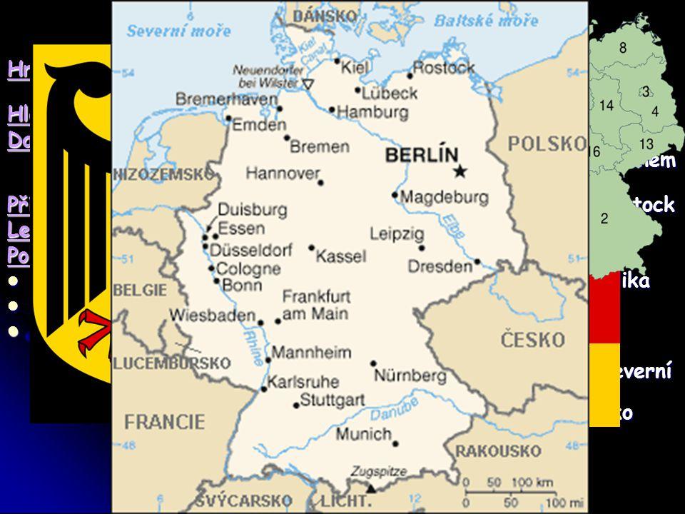 Německo Hranice: s Rakouskem, Belgií, Českou republikou, Dánskem, Francií, Lucemburskem, Nizozemím, Polskem, Švýcarskem.