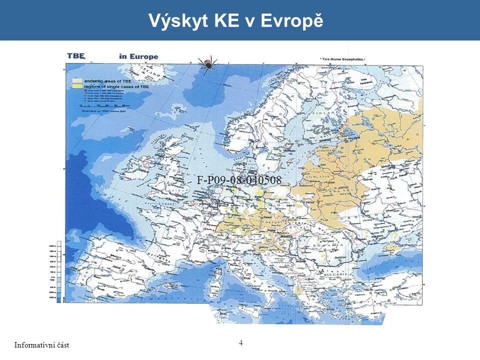 Výskyt KE v Evropě F-P09-08-040508 Informativní část