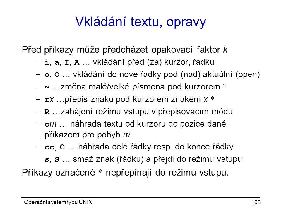 Vkládání textu, opravy Před příkazy může předcházet opakovací faktor k