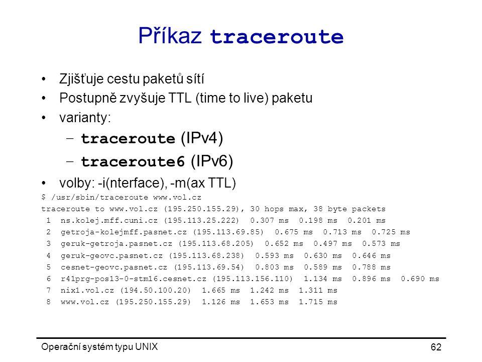 Příkaz traceroute traceroute (IPv4) traceroute6 (IPv6)