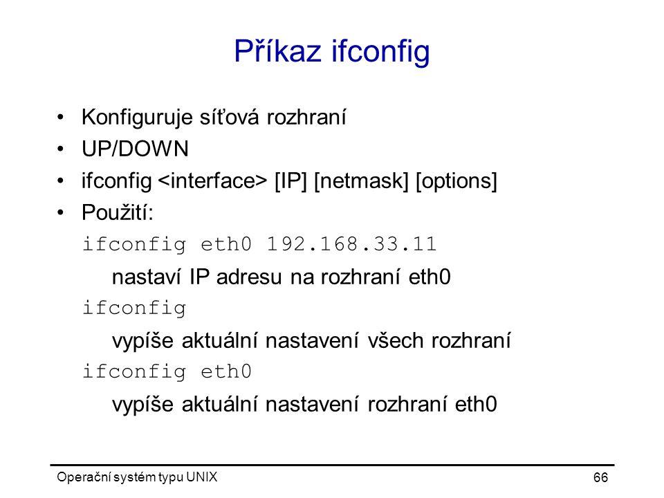 Příkaz ifconfig Konfiguruje síťová rozhraní UP/DOWN