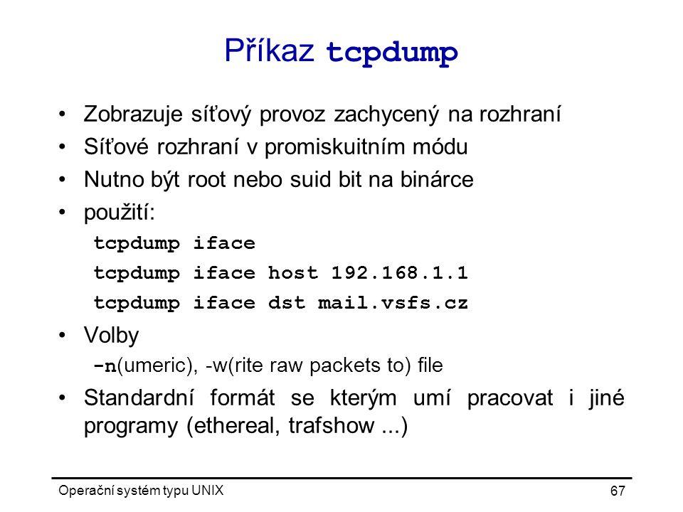 Příkaz tcpdump Zobrazuje síťový provoz zachycený na rozhraní