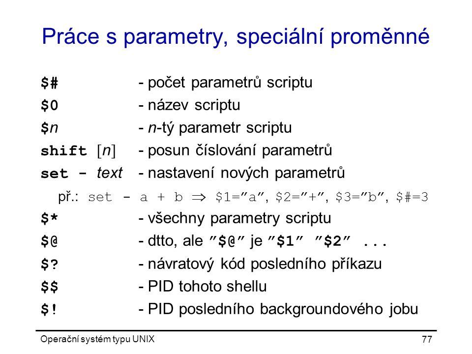 Práce s parametry, speciální proměnné