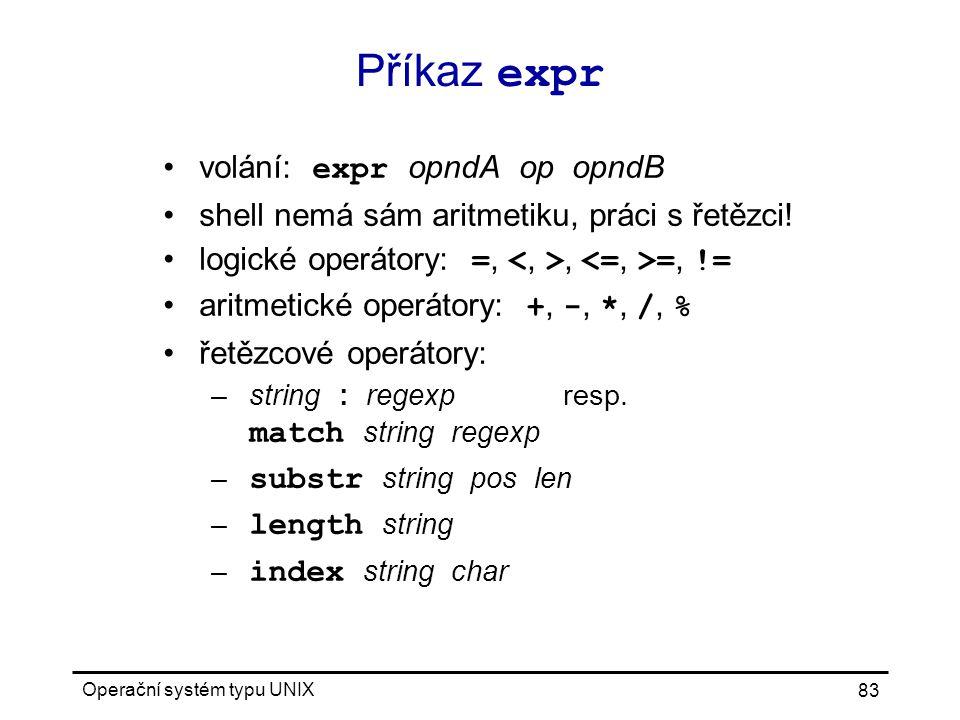Příkaz expr volání: expr opndA op opndB