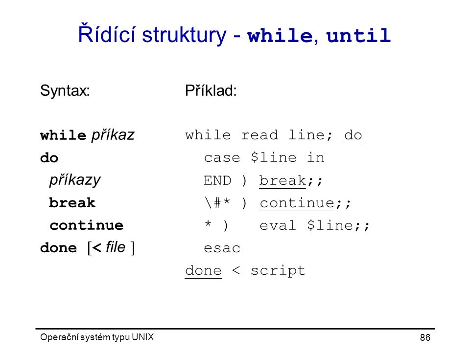 Řídící struktury - while, until