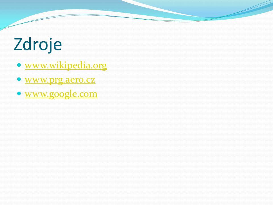 Zdroje www.wikipedia.org www.prg.aero.cz www.google.com