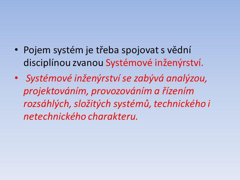 Pojem systém je třeba spojovat s vědní disciplínou zvanou Systémové inženýrství.
