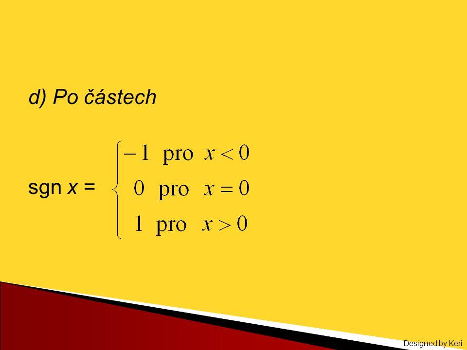 d) Po částech sgn x =