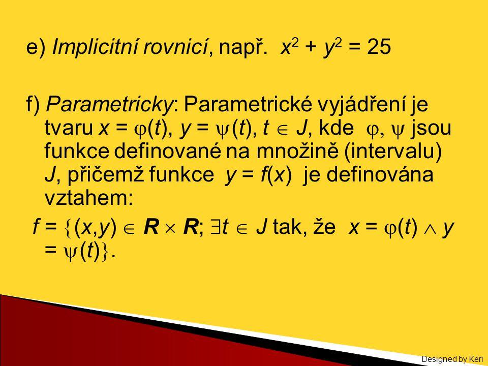 e) Implicitní rovnicí, např. x2 + y2 = 25
