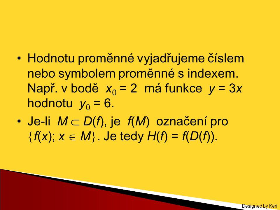 Hodnotu proměnné vyjadřujeme číslem nebo symbolem proměnné s indexem