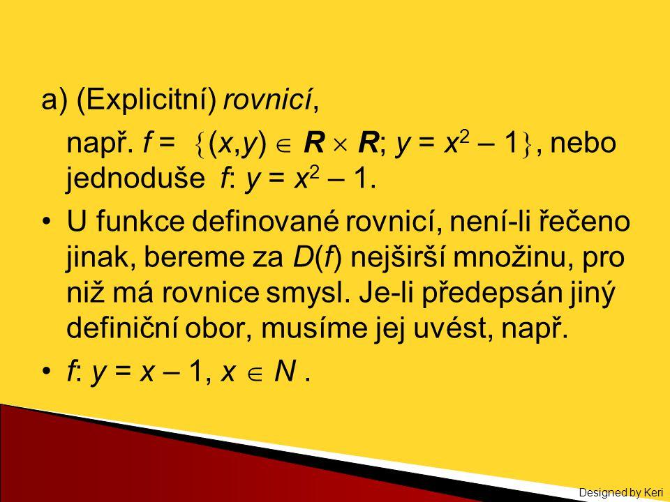 a) (Explicitní) rovnicí,