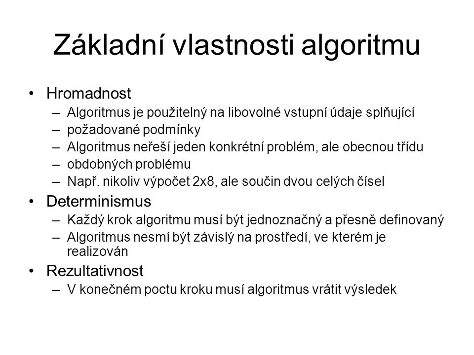 Základní vlastnosti algoritmu