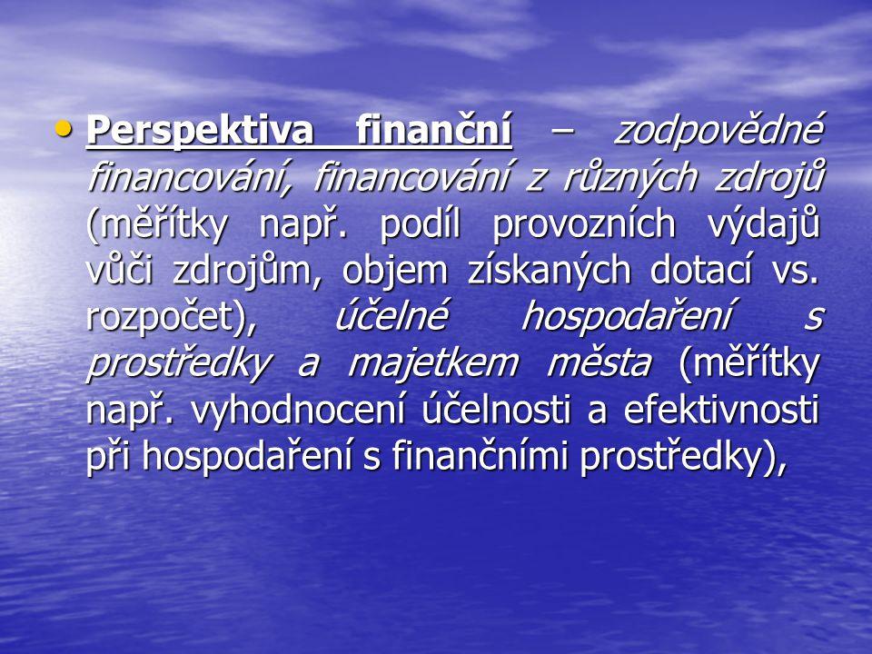 Perspektiva finanční – zodpovědné financování, financování z různých zdrojů (měřítky např.