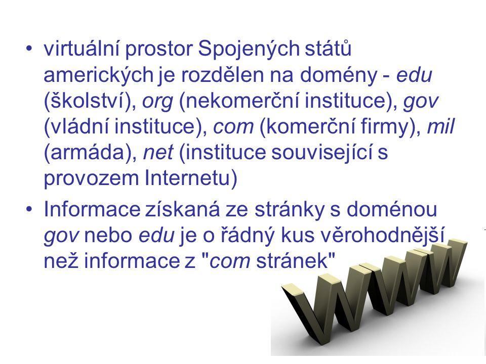 virtuální prostor Spojených států amerických je rozdělen na domény - edu (školství), org (nekomerční instituce), gov (vládní instituce), com (komerční firmy), mil (armáda), net (instituce související s provozem Internetu)