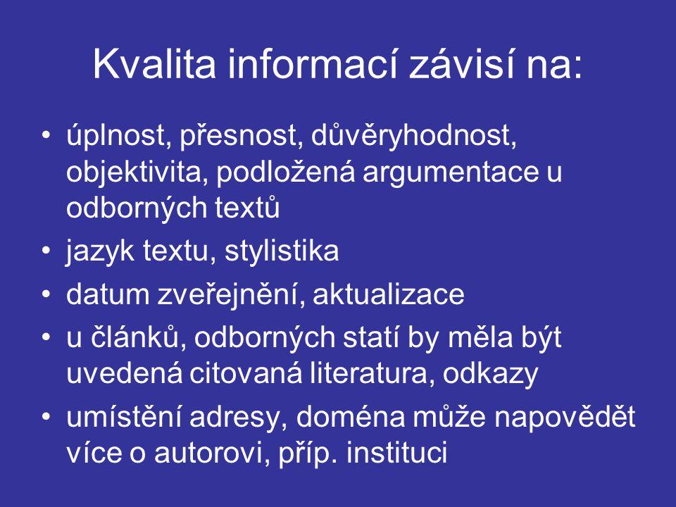Kvalita informací závisí na: