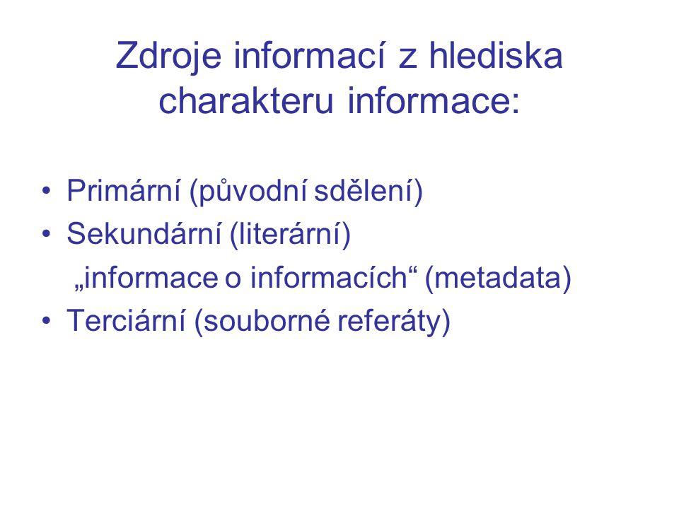 Zdroje informací z hlediska charakteru informace: