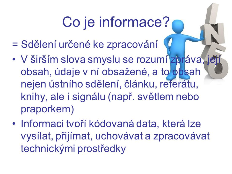 Co je informace = Sdělení určené ke zpracování