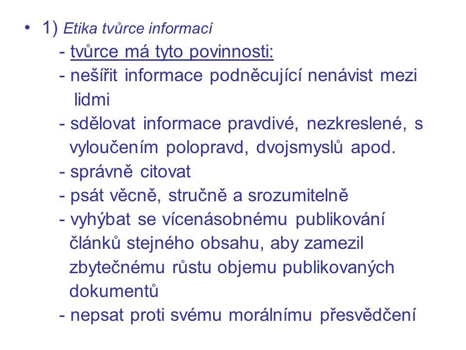 1) Etika tvůrce informací