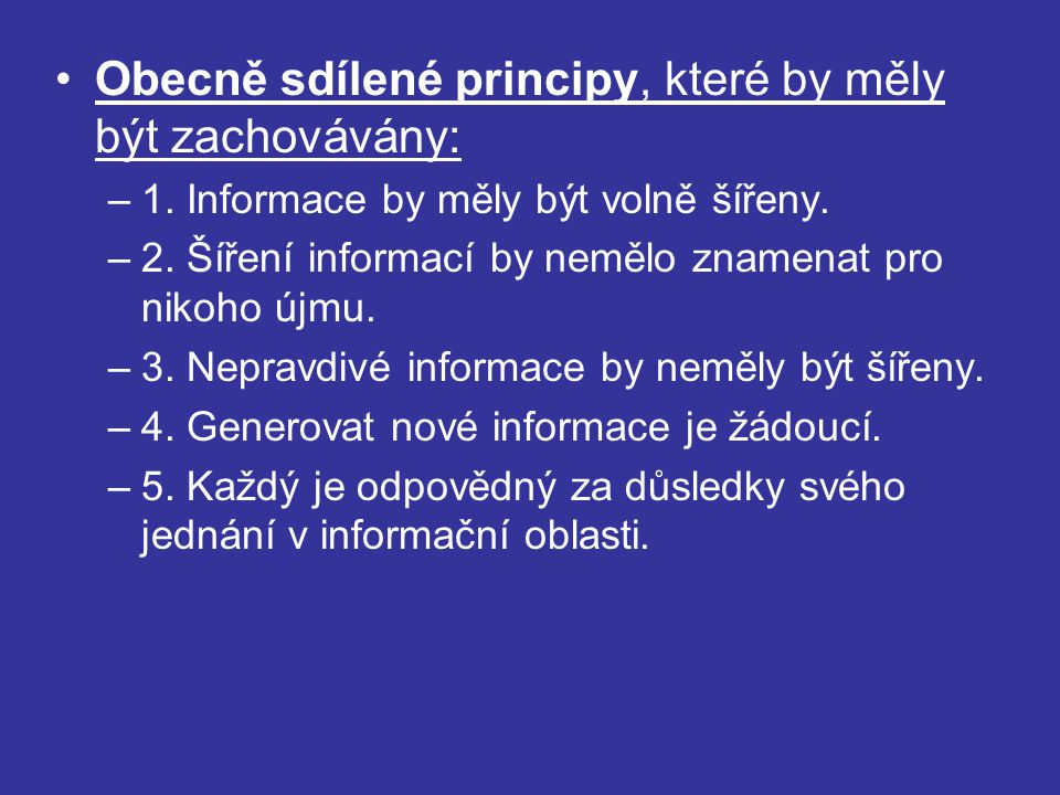 Obecně sdílené principy, které by měly být zachovávány: