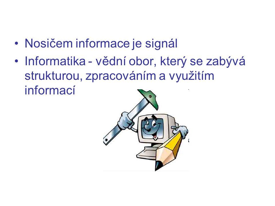 Nosičem informace je signál