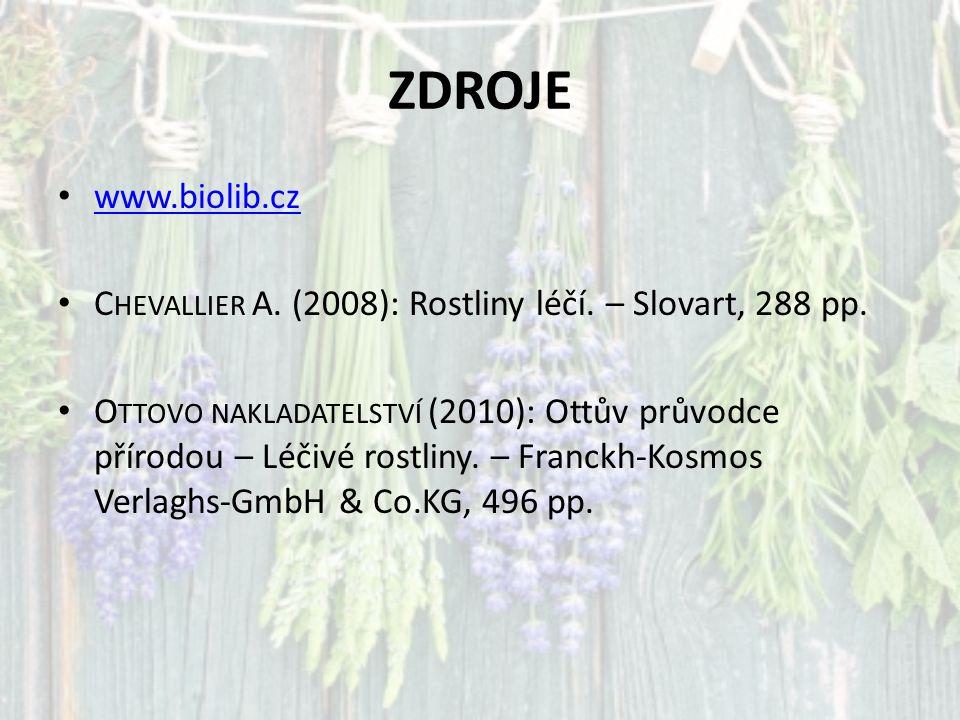 ZDROJE www.biolib.cz. Chevallier A. (2008): Rostliny léčí. – Slovart, 288 pp.