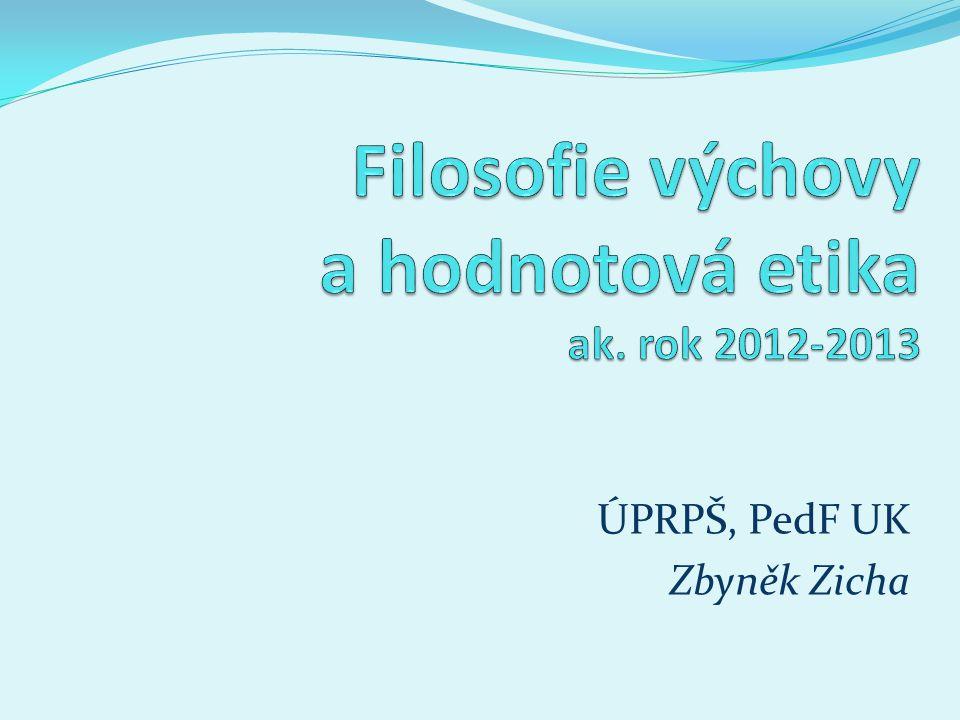 Filosofie výchovy a hodnotová etika ak. rok 2012-2013