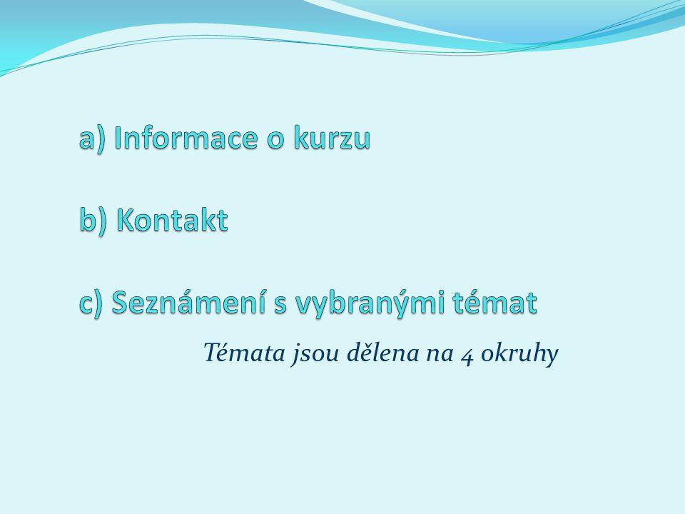 a) Informace o kurzu b) Kontakt c) Seznámení s vybranými témat