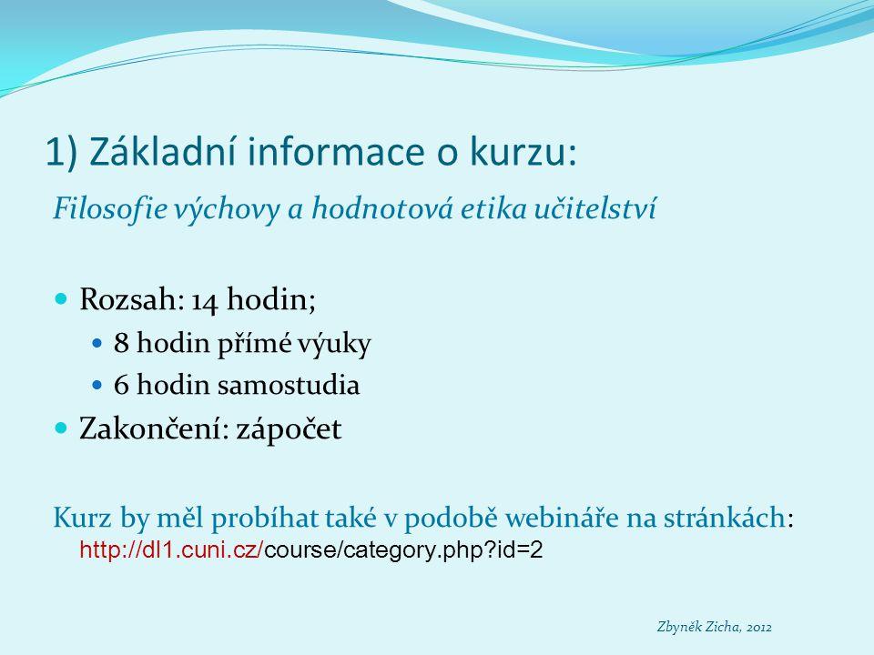 1) Základní informace o kurzu: