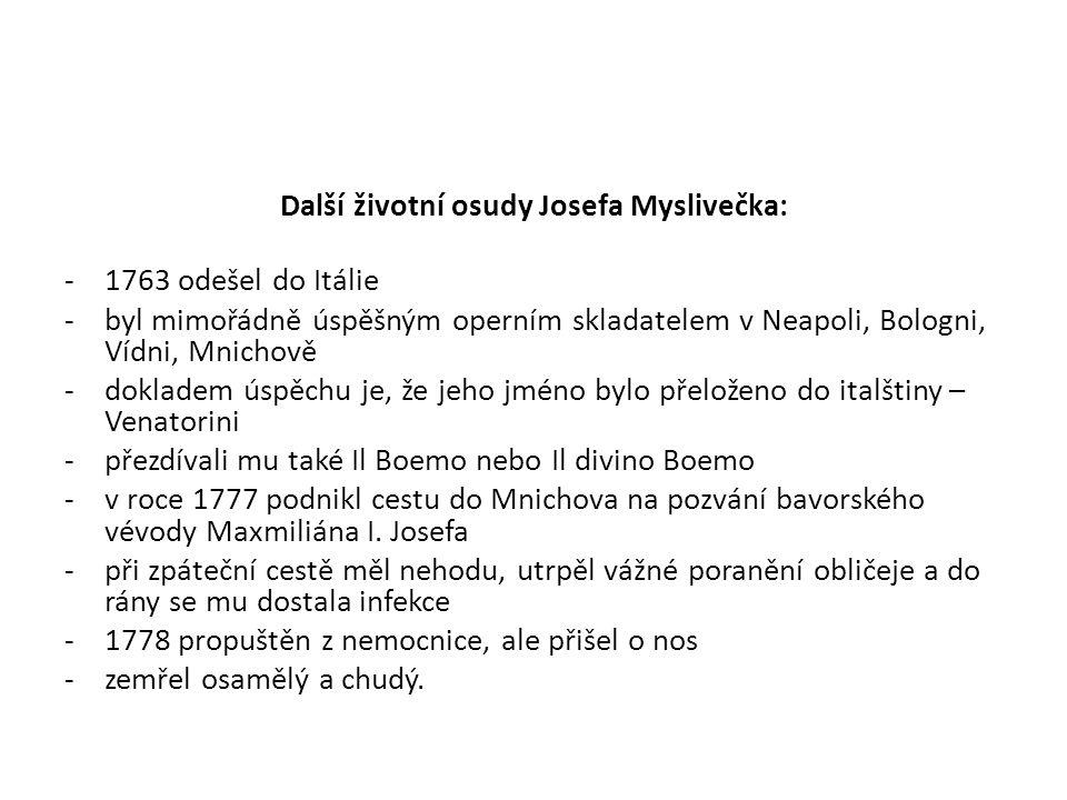 Další životní osudy Josefa Myslivečka: