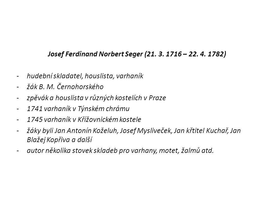 Josef Ferdinand Norbert Seger (21. 3. 1716 – 22. 4. 1782)