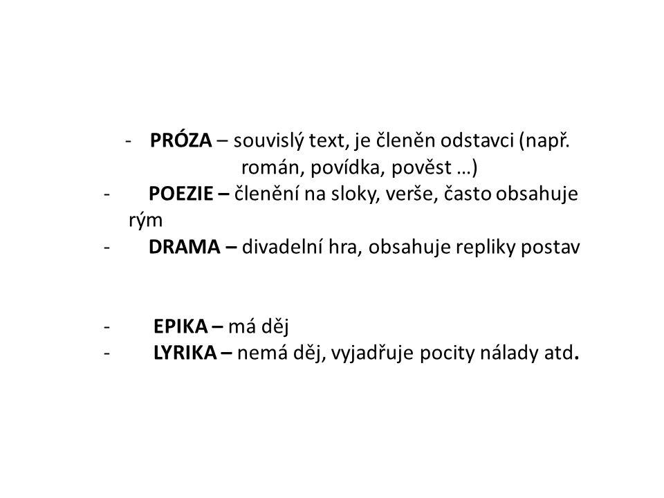 PRÓZA – souvislý text, je členěn odstavci (např