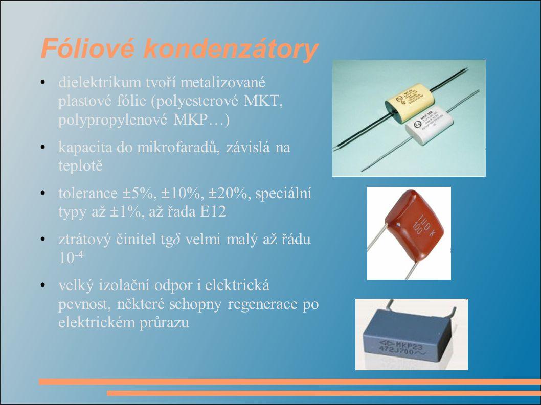 Fóliové kondenzátory dielektrikum tvoří metalizované plastové fólie (polyesterové MKT, polypropylenové MKP…)