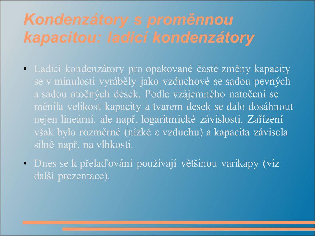 Kondenzátory s proměnnou kapacitou: ladicí kondenzátory