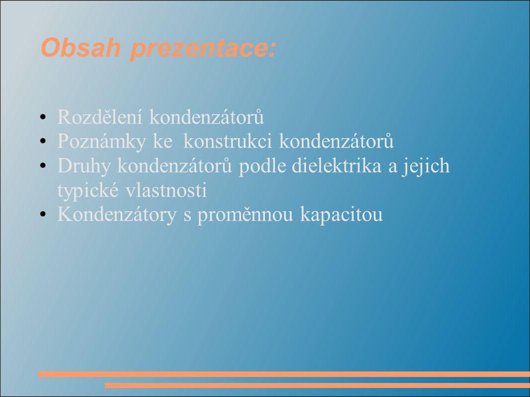 Obsah prezentace: Rozdělení kondenzátorů