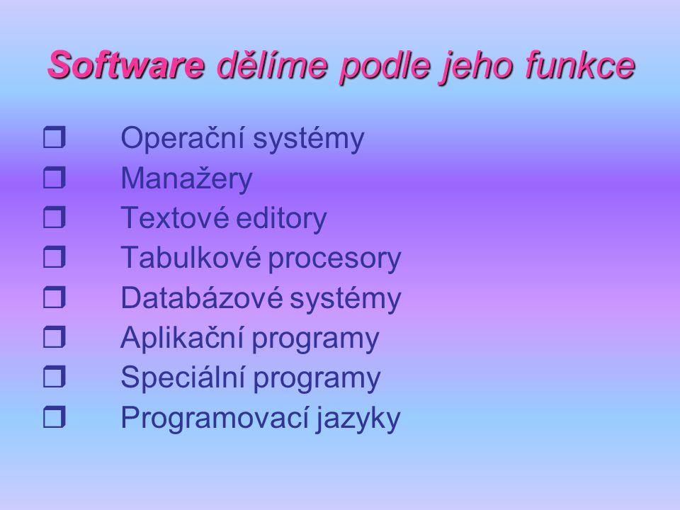 Software dělíme podle jeho funkce